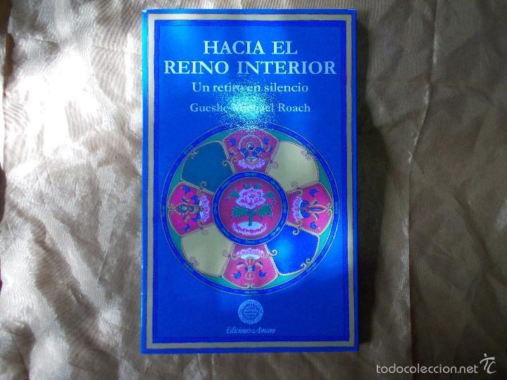 HACIA EL REINO INTERIOR. UN RETIRO DE SILENCIO. GUESHE MICHAEL ROACH. EDICIONES AMARA (Libros Nuevos - Humanidades - Religión)