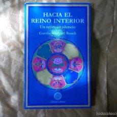 Libros: HACIA EL REINO INTERIOR. UN RETIRO DE SILENCIO. GUESHE MICHAEL ROACH. EDICIONES AMARA. Lote 57043849