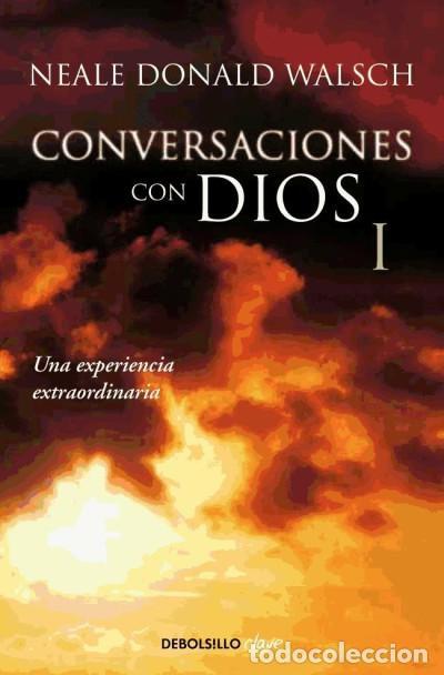 CONVERSACIONES CON DIOS I: UNA EXPERIENCIA EXTRAORDINARIA (Libros Nuevos - Humanidades - Religión)