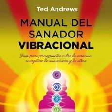 Libros: MANUAL DEL SANADOR VIBRACIONAL. Lote 70618087