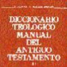 Libros: DICCIONARIO TEOLÓGICO MANUAL DEL ANTIGUO TESTAMENTO. TOMO II. Lote 70782919
