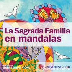 Libros: SAGRADA FAMILIA EN MANDALAS, LA. Lote 70966969