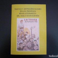 Libros: LIBELO - IGLESIA Y ANTICLERICALISMO DEL SIGLO XX EN ESPAÑA - 2011 - MADRID. Lote 80631418