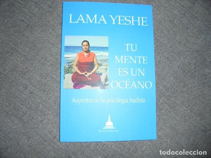 LAMA YESHE. TU MENTE ES UN OCEANO. ASPECTOS DE LA PSICOLOGIA BUDISTA. EDICIONES DHARMA (Libros Nuevos - Humanidades - Religión)