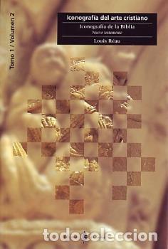 ICONOGRAFIA DEL ARTE CRISTIANO T I V II (ICONOGRFIA DE LA BIBLIA) NUEVO TESTAMENTO - LOUIS REAU (Libros Nuevos - Humanidades - Religión)