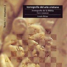Libros: ICONOGRAFIA DEL ARTE CRISTIANO T I V II (ICONOGRFIA DE LA BIBLIA) NUEVO TESTAMENTO - LOUIS REAU. Lote 212939920