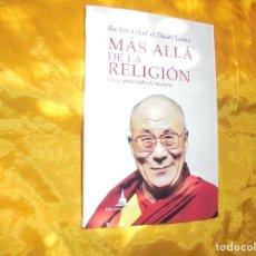 Libros: SU SANTIDAD EL DALAI LAMA. MAS ALLA DE LA RELIGION. EDICIONES DHARMA, 2016. Lote 87450660