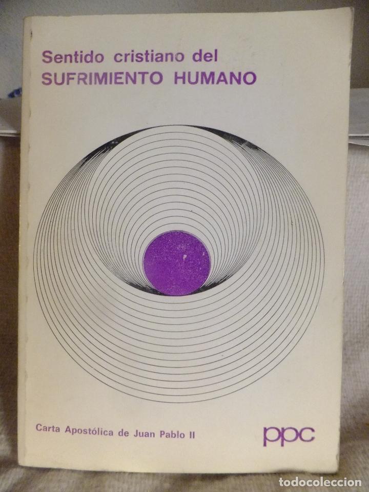 CARTA APOSTOLICA JUAN PABLO II : SENTIDO CRISTIANO DEL SUFRIMIENTO HUMANO 1984 (Libros Nuevos - Humanidades - Religión)