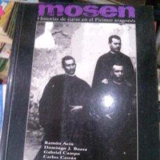 Libros: MOSEN, HISTORIAS DE CURAS EN EL PIRINEO ARAGONES ,EDT.PIRINEUN. Lote 97319427