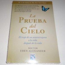 Libros: LA PRUEBA DEL CIELO: EL VIAJE DE UN NEUROCIRUJANO A LA VIDA DESPUÉS DE LA MUERTE POR EBEN ALEXANDE. Lote 97338895
