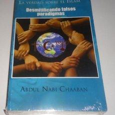 Libros: LA VERDAD SOBRE EL ISLAM: DESMITIFICANDO FALSOS PARADIGMAS POR ABDUL NABI CHAABAN. Lote 132528993