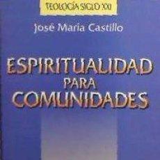 Libros: ESPIRITUALIDAD PARA COMUNIDADES EDICIONES SAN PABLO. Lote 97816359