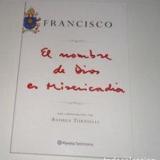 Libros: EL NOMBRE DE DIOS ES MISERICORDIA PAPA FRANCISCO. Lote 98247987