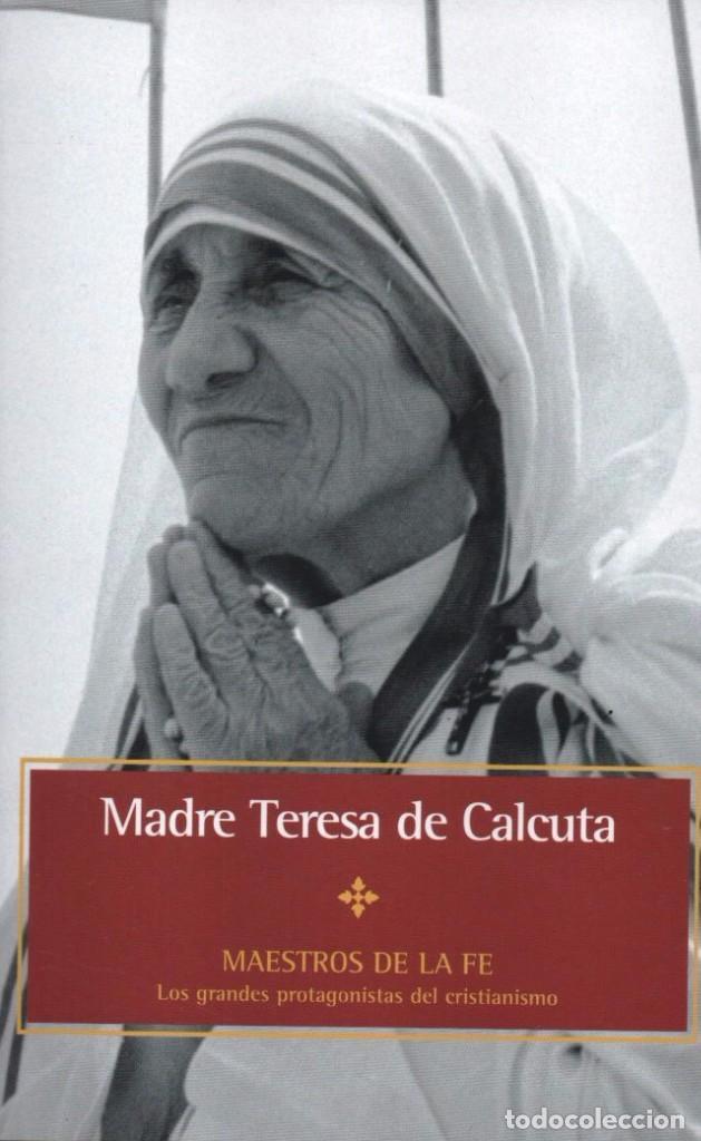 MADRE TERESA DE CALCUTA - MAESTROS DE LA FE: LOS GRANDES PROTAGONISTAS DEL CRISTIANISMO (Libros Nuevos - Humanidades - Religión)