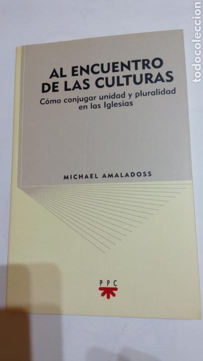 LIBRO AL ENCUENTRO DE LAS CULTURAS. MICHAEL AMALADOSS. PPC. 2008 (Libros Nuevos - Humanidades - Religión)