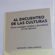 Libros: LIBRO AL ENCUENTRO DE LAS CULTURAS. MICHAEL AMALADOSS. PPC. 2008. Lote 105216967