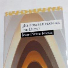 Libros: LIBRO ¿ES POSIBLE HABLAR DE DIOS? JEAN-PIERRE JOSSUA. PPC. N°160. Lote 105217814