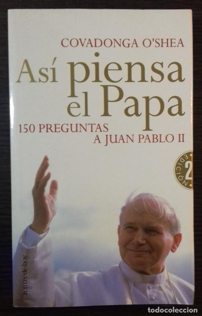 ASÍ PIENSA EL PAPA: 150 PREGUNTAS A JUAN PABLO II - COVADONGA O'SHEA (Libros Nuevos - Humanidades - Religión)