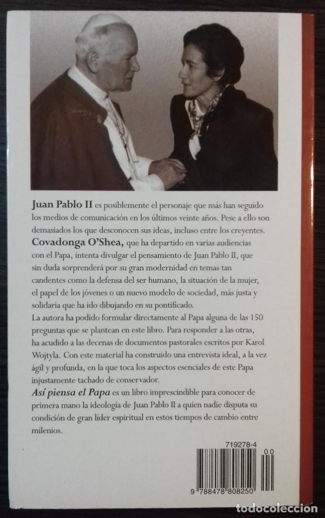 Libros: ASÍ PIENSA EL PAPA: 150 PREGUNTAS A JUAN PABLO II - COVADONGA OSHEA - Foto 4 - 111740359