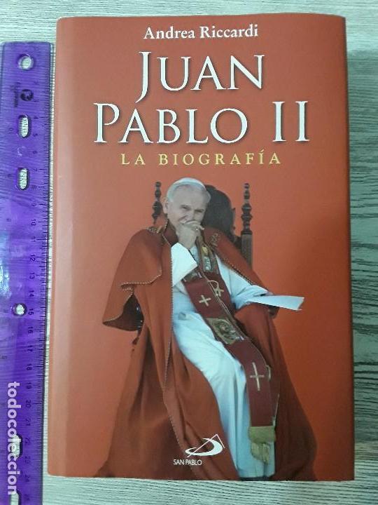 JUAN PABLO II. LA BIOGRAFÍA. ANDREA RICCARDI. EDITORIAL SAN PABLO. 2011. 646 PÁG. (Libros Nuevos - Humanidades - Religión)