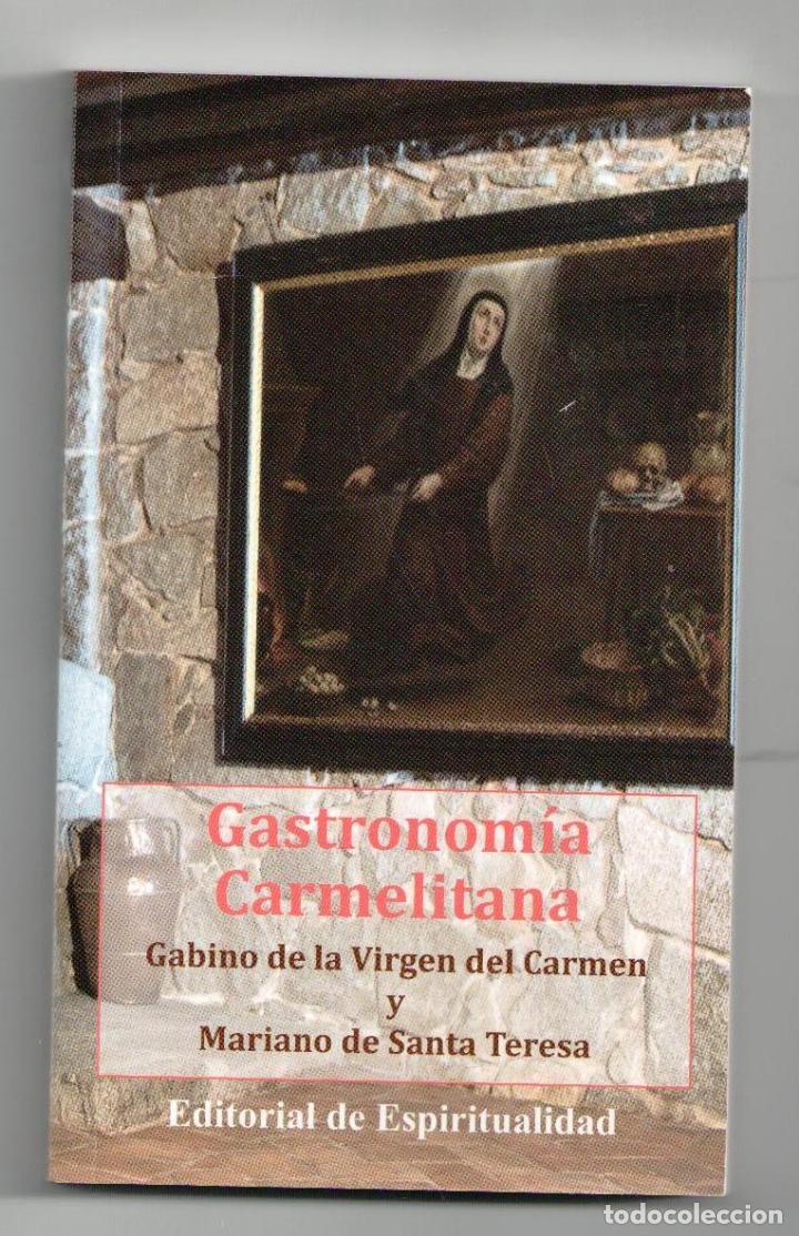 GASTRONOMÍA CARMELITANA, GABINO DE LA VIRGEN DEL CARMEN Y MARIANO DE SANTA TERESA. LIBRO NUEVO. NO S (Libros Nuevos - Humanidades - Religión)
