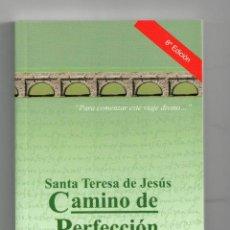 Libros: SANTA TERESA DE JESÚS. CAMINO DE PERFECCIÓN. LIBRO NUEVO. NO SE ADMITEN OFERTASº. Lote 118764136