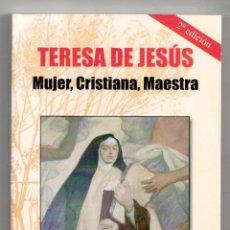 Libros: TERESA DE JESÚS. MUJER, CRISTIANA, MAESTRA. VV.AA. LIBRO NUEVO, NO SE ADMITEN OFERTAS.. Lote 118764140