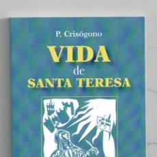 Libros: VIDA DE SANTA TERESA, P. CRISÓGONO. LIBRO NUEVO, NO SE ADMITEN OFERTAS.. Lote 118764144