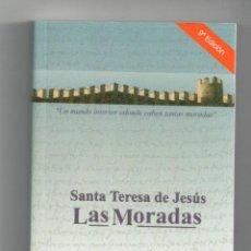 Libros: SANTA TERESA DE JESÚS. LAS MORADAS. LIBRO NUEVO. NO SE ADMITEN OFERTAS.. Lote 118764148