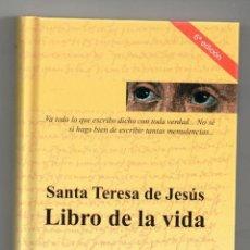 Libros: SANA TERESA DE JESÚS. LIBRO DE LA VIDA. LIBRO NUEVO, NO SE ADMITEN OFERTAS. Lote 118764152