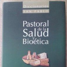 Libros: PASTORAL DE LA SALUD Y BIOETICA - JOSE CARLOS BERMEJO / FRANCISCO ALVAREZ 2009. Lote 120539711