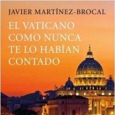Libros: EL VATICANO COMO NUNCA TE LO HABÍAN CONTADO. Lote 127217715