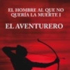 Libros: EL HOMBRE AL QUE NO QUERÍA LA MUERTE I. Lote 70966893
