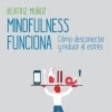 Libros: MINDFULNESS FUNCIONA CONECTA. Lote 70948838