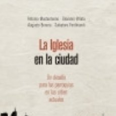 Libros: IGLESIA EN LA CIUDAD. Lote 109449743