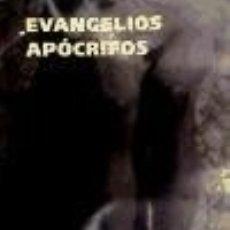 Libros: EVANGELIOS APÓCRIFOS DE AUTORES VARIOS. Lote 67897775