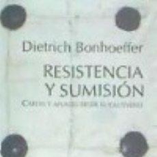 Libros: RESISTENCIA Y SUMISION. CARTAS Y APUNTES DESDE EL CAUTIVERI. Lote 122396488