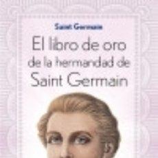 Libros: EL LIBRO DE ORO DE LA HERMANDAD DE SAINT GERMAIN EDICIONES OBELISCO S.L.. Lote 70692322