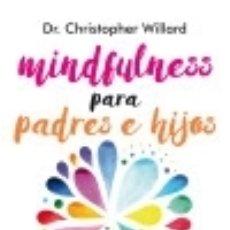 Libros: MINDFULNESS PARA PADRES E HIJOS. Lote 86213127