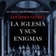 Libros: LA IGLESIA Y SUS ENIGMAS. Lote 126449711