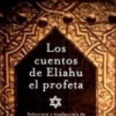 Libros: LOS CUENTOS DE ELIAHU EL PROFETA EDICIONES OBELISCO. Lote 70618447