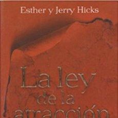 Libros: LA LEY DE ATRACCION POR ESTHER HICKS Y JERRY HICKS . Lote 128703875