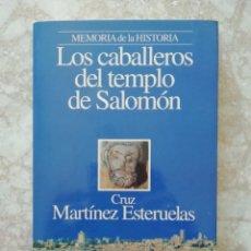 Libros: LOS CABALLEROS DEL TEMPLO DE SALOMÓM DE CRUZ MARTINEZ ESTERUELAS. Lote 129286611