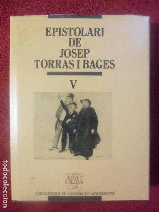 TORRAS I BAGES, JOSEP. EPISTOLARI, V. PUBLICACIONS ABADIA DE MONTSERRAT (Libros Nuevos - Humanidades - Religión)