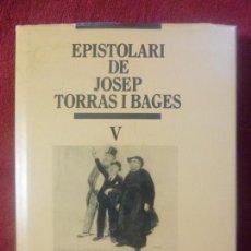 Libros: TORRAS I BAGES, JOSEP. EPISTOLARI, V. PUBLICACIONS ABADIA DE MONTSERRAT. Lote 130889524