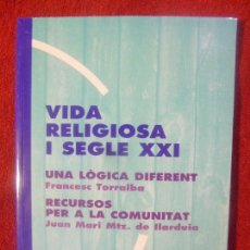 Libros: VIDA RELIGIOSA I SEGLE XXI. FRANCESC TORRALBA I JUAN MARI MTZ. DE ILARDUIA. Lote 130889708