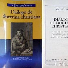 Libros: VIVES, JUAN LUIS. DIÁLOGO DE DOCTRINA CHRISTIANA. 2009.. Lote 132548726