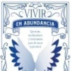 Libros: VIVIR EN ABUNDANCIA DE LA MANO DE LOS ÁNGELES. Lote 132897026