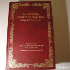 Libros: LA CIENCIA CONFIDENCIAL DEL BHAKTI YOGA. 2ª EDICIÓN. AÑO 1996. NUEVO.. Lote 133056990