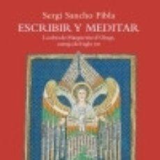 Libros: ESCRIBIR Y MEDITAR. Lote 135118119